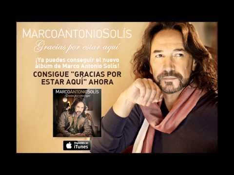 GRACIAS POR ESTAR AQUI   ALBUM COMPLETO DE MARCO ANTONIO SOLIS