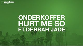 Onderkoffer ft. Debrah Jade - Hurt Me So (Lyric video)