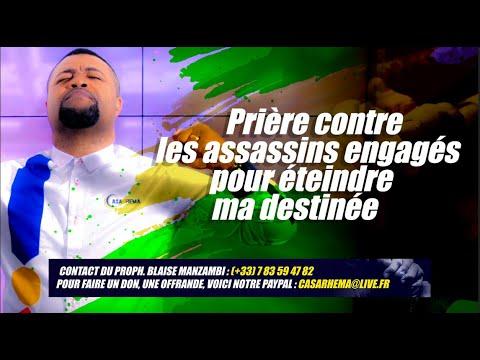 Prière contre les assassins engagés pour éteindre ma destinée - Prophète Blaise Manzambi #CASARHEMA