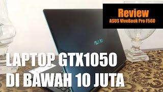 Laptop GTX 1050 Termurah di Bawah 10 Juta. Review VivoBook Pro F560