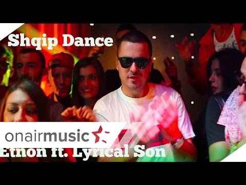 Etnon feat Lyrical Son - Shqip dance