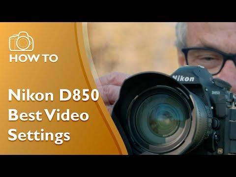 Nikon D850 Best Video Settings