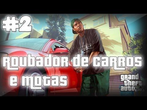 #2 GTA5 - Roubador de Carros e Motas !