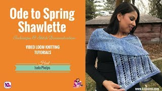 Ode to Spring Shawl Tutorial