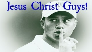 Tiger woods - Looking Stupid, Mocking God & Taking The Name Of Jesus Christ In Vain