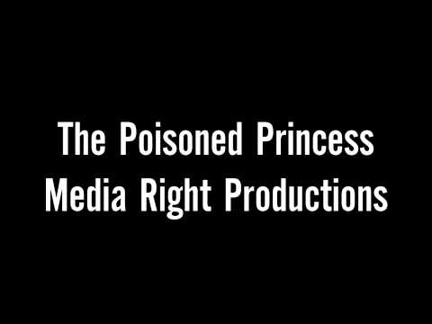 The Poisoned Princess   Media Right Productions video
