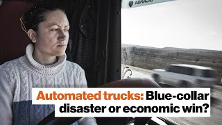 Automated trucks: Blue-collar disaster or economic win? | Andrew Yang