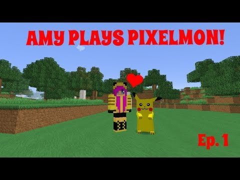 Amy Plays Pixelmon! NF Server Ep. 1  Pixelmon With Pals!