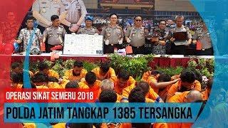 Operasi Sikat Semeru 2018. Polda Jatim Tangkap 1395 Tersangka