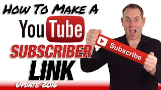 How To Make A Youtube Subscribe Link 2016