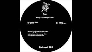 Alci - Early Beginnings Part 3 - Rump Shaker (Robsoul)