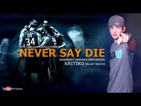 Never Say Die Ginebra San Miguel Song (Kritiko) RCP Blast Beats