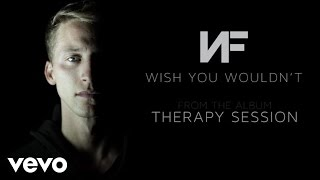 NF - Wish You Wouldn't (Audio)