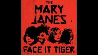 Face it Tiger-The MaryJanes (Married with Sea monsters)