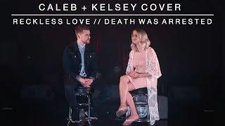 Download Lagu Reckless Love / Death Was Arrested | Caleb and Kelsey Mashup Gratis STAFABAND