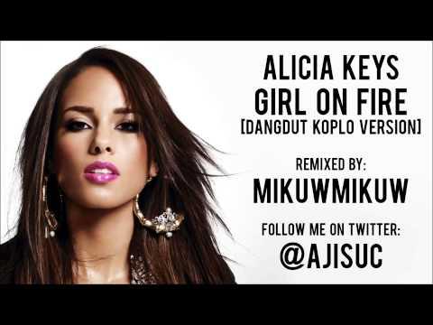 Alicia Keys - Girl On Fire [Dangdut Koplo Version By @ajisuc]