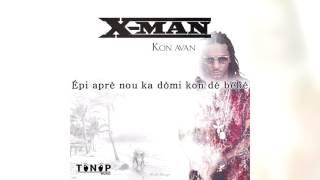 X-MAN - Kon Avan - Vidéo Lyrics