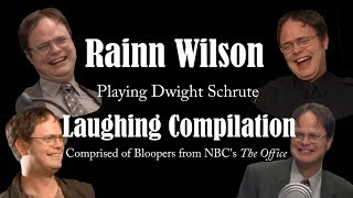 Rainn Wilson (Dwight Schrute) Laughing Compilation & Bloopers