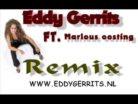 Eddy Gerrits Ft Marlous oosting - Als Je Me Wilt Remix