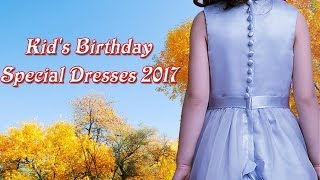 Kid's Birthday Special Dresses 2017