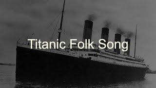 Titanic Folk Song