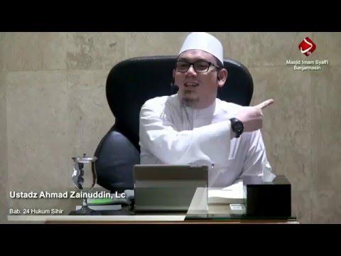 Bab. 24 Hukum Sihir #5 - Ustadz Ahmad Zainuddin, Lc