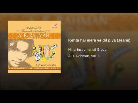 Kehta Hai Mera Ye Dil Piya (jeans) video