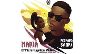 Reekado Banks - Maria (Official Lyrics Video)