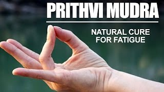Prithvi Mudra | Natural Cure For Fatigue