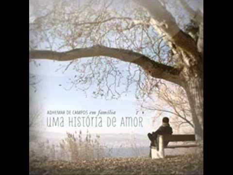 Adhemar De Campos - Uma História De Amor