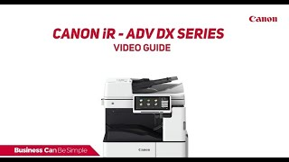 04. Canon imageRUNNER ADVANCE DX series Video Guide