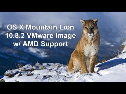 Install OS X Mountain Lion 10.8.2 In VMware w/ AMD Support (Image Download)