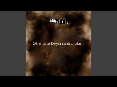 Girls Love Beyonce & Drake