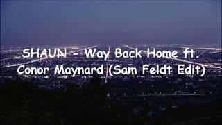 SHAUN - Way Back Home Ft. Conor Maynard (Sam Feldt Edit)   Lyrics Terjemahan Indonesia
