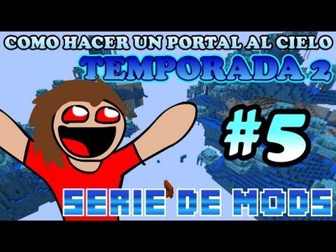 Minecraft   Serie De MODS #5   (Portal al cielo T2)   MUDANZA RE-LOCA