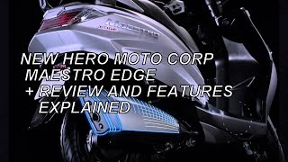 NEW HERO MOTO CORP MAESTRO EDGE REVIEW AND FEATURES EXPLAINED