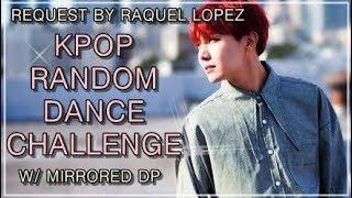 KPOP RANDOM DANCE CHALLENGE   w/ mirrored DP   Request by Raquel Lopez