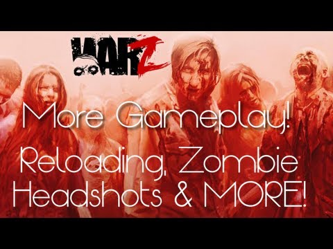 The War Z Gameplay! Reloading, Zombie Headshots & More! [HD]