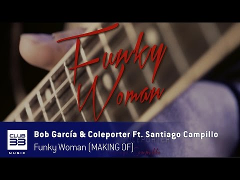 Bob Garcia & Coleporter Feat Santiago Campillo - Funky Woman (MAKING OF)