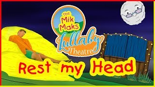 Rest My Head Lullaby | Acoustic Lullabies and Sleep Music for Toddlers and Babies | The Mik Maks