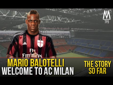 Mario Balotelli 2.0 - Welcome to AC Milan
