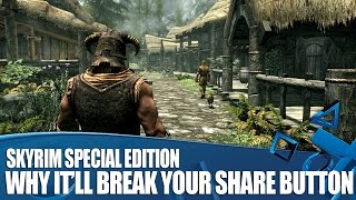 Skyrim: Special Edition - Why It'll Break Your Share Button