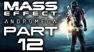 Mass Effect: Andromeda - Let's Play - Part 12 -