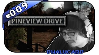 PINEVIEW DRIVE #009 - WAS PASSIERT HIER NUR - Let's Play Pineview Drive - Deutsch German - Dhalucard