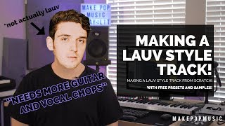 How To Produce A Lauv Style Track | Make Pop Music