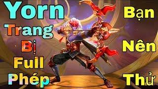 [Gcaothu] Không tin nổi khi Yorn lên Full phép tăng rất nhiều sức mạnh - Có nên thử dù chỉ một lần