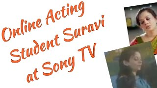 Our Acting Student Suravi at Sony TV,  Rajat Roy Online Acting Classes 8981812014