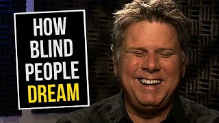 ¿Qué ven en sus sueños los ciegos de nacimiento?