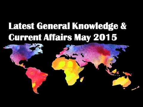 Latest General Knowledge Current Affairs MAY 2015