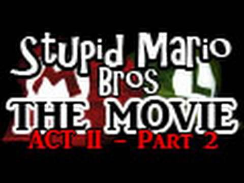 Stupid Mario Brothers - The Movie [Act II - Part 2]